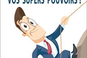 Découvrez «Vos supers pouvoirs» en vidéo